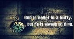 God is never in a hurry