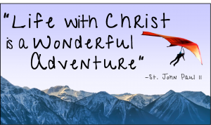 Life+with+Christ+is+a+wonderful+Adventure+picture